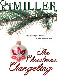 The Christmas Changeling by Clare K. R. Miller